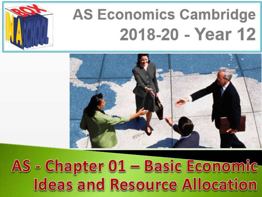 AS Cambridge Economics Units 01-05 delivery materials for 2019 delivery.