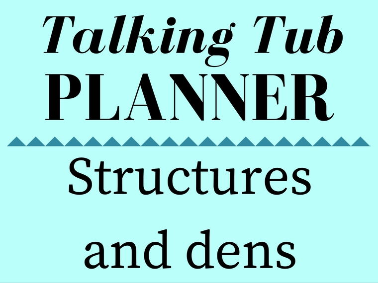 Structures and Dens Talking Tub Planner