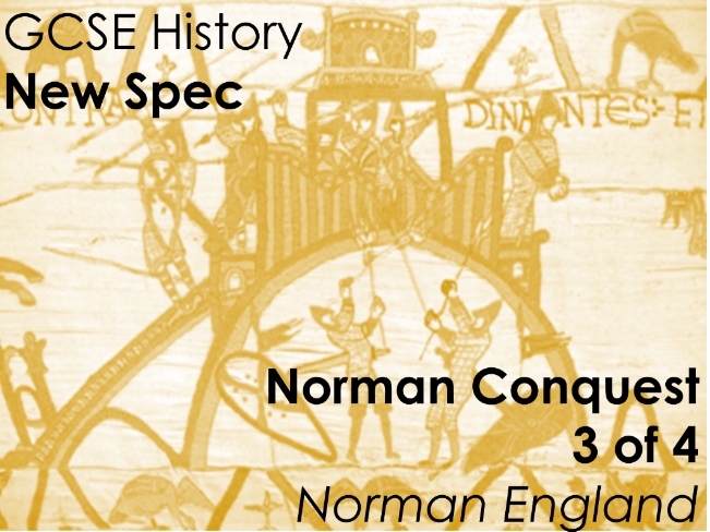 GCSE History (New Spec) Norman Conquest (3 of 4) - Norman England