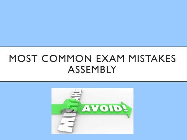 Most Common Exam Mistakes Assembly