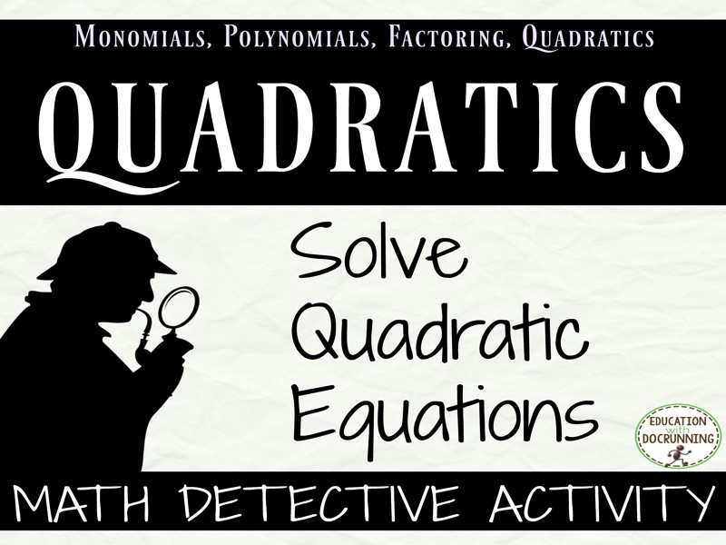Quadratic Equations: Solve Quadratic Equations Practice/Review Math Detective