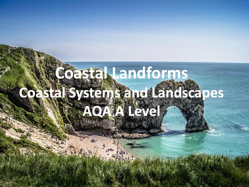 Coastal Landforms - AQA A Level Geography