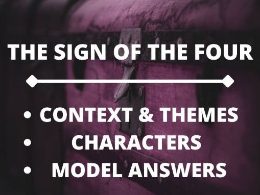 SHERLOCK HOLMES - THE SIGN OF THE FOUR: MODEL ANSWERS REVISION PACK!