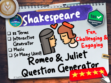 Romeo & Juliet: Romeo & Juliet Question Generator