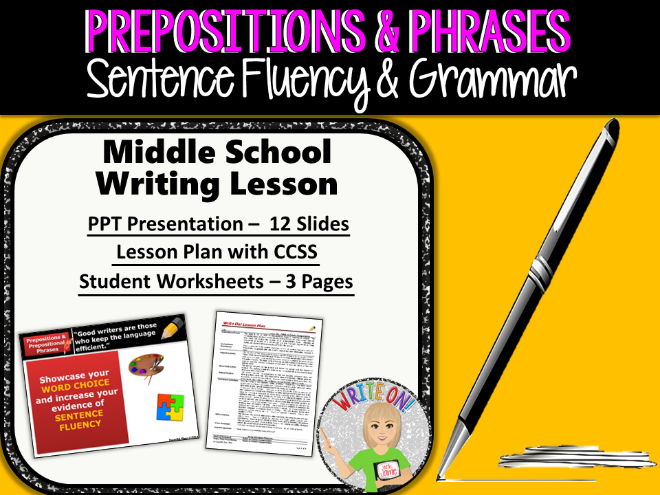 PREPOSITIONS / PREPOSITIONAL PHRASES - Sentence Fluency & Grammar in Writing - Middle School
