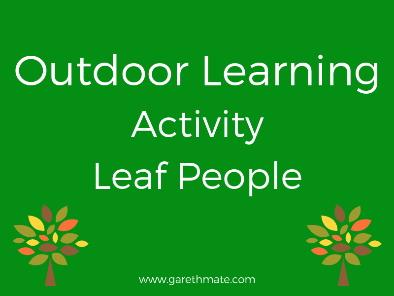 Outdoor Learning - Leaf People