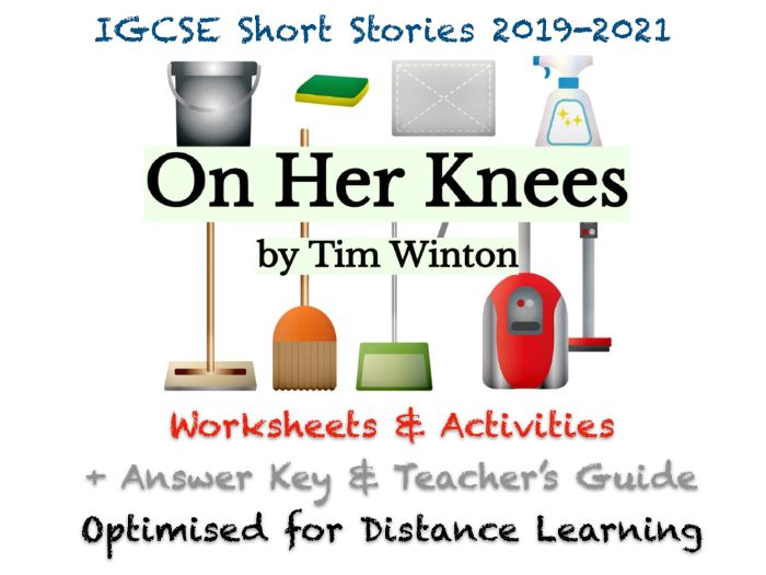 """IGCSE Short Stories: """"On Her Knees"""" by Tim Winton (Story, Worksheets, EXAM PREP + ANSWERS)"""
