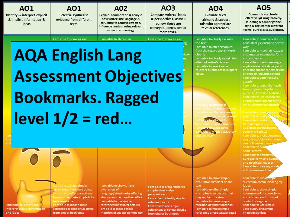 AQA ENGLISH LANGUAGE ASSESSMENT OBJECTIVES BOOKMARKS. RAGGED. HAS MANY USES