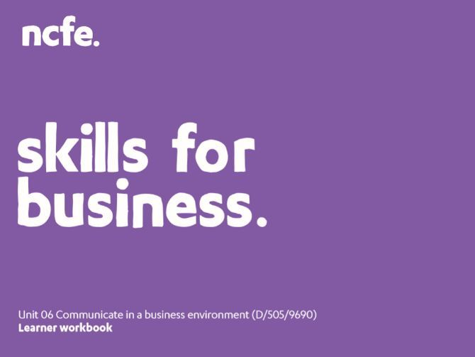 601/2624/3 Unit 06 Workbook - Communicate in a Business Environment