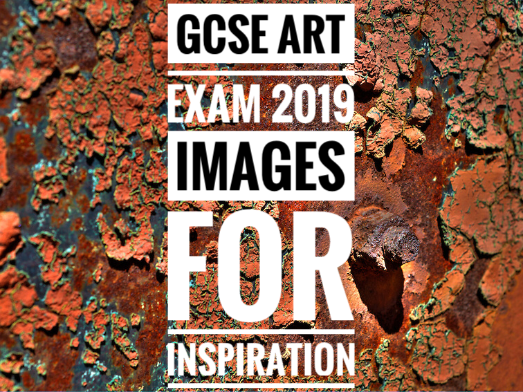 GCSE ART EXAM 2019. Images for Inspiration. Different Textures