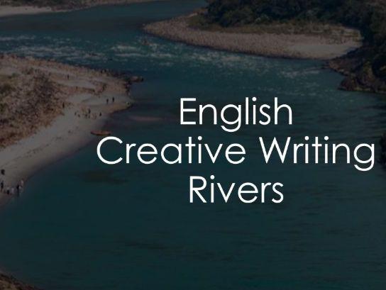English - Creative Writing - Rivers