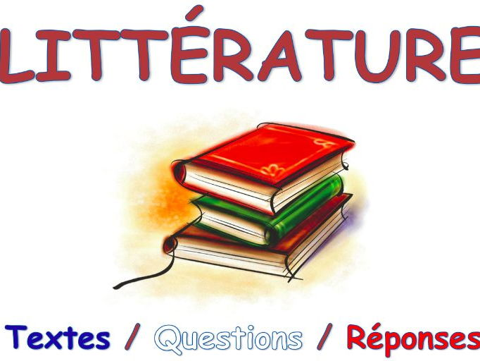 Literary texts + answers  / French / Littérature / Français /New / 2017/ / GCSE / AS LEVEL
