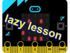 Microbit- a lazy set of 6 problem-solving lessons