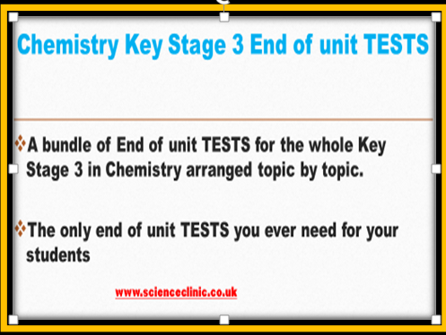 Chemistry Key Stage 3 End of unit TESTS