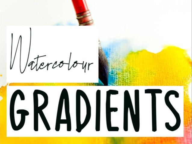 Key Stage 3 Introduction to Watercolour Gradients