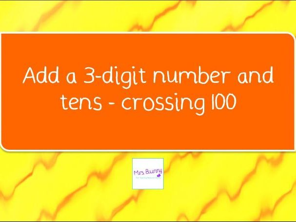 6. Add a 3-digit number and tens-crossing 100 lesson pack (Y3 A&S)