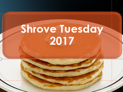 Shrove Tuesday 2017: Pancake Day – February 2017