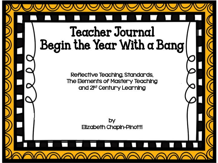 Teacher Journal and Prof Development: Reflective Teaching, Standards  and Elements of Mastery