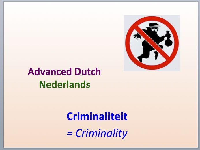 Intermediate Dutch - Criminality - Suitable for B2 Learners.