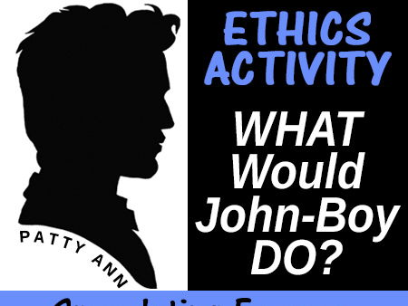 ETHICS CIVICS > What Would John-Boy Do? *Printable *NO Prep *Engaging Activity