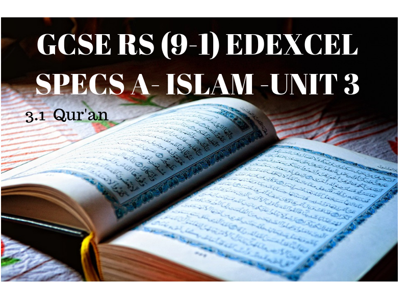 GCSE RELIGIOUS STUDIES 9-1  EDEXCEL SPECS A SOURCES OF WISDOM AND AUTHORITY ISLAM 3.1 QURAN