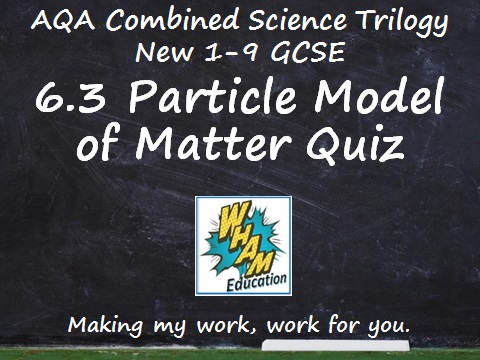 AQA Combined Science Trilogy: 6.3 Particle Model of Matter Quiz