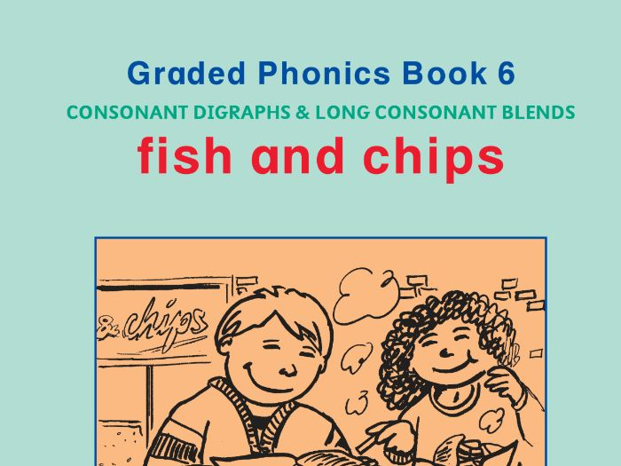 PHONICS BOOK 6 FISH AND CHIPS