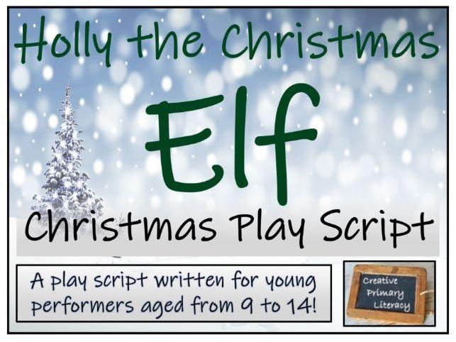Christmas Play Script - Holly the Christmas Elf