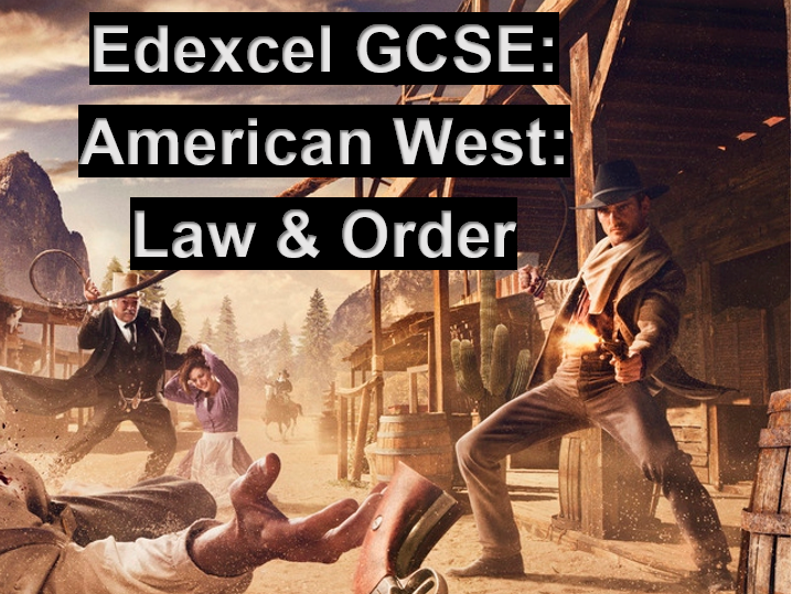 The American West Edexcel GCSE 1-9: Law & Order.