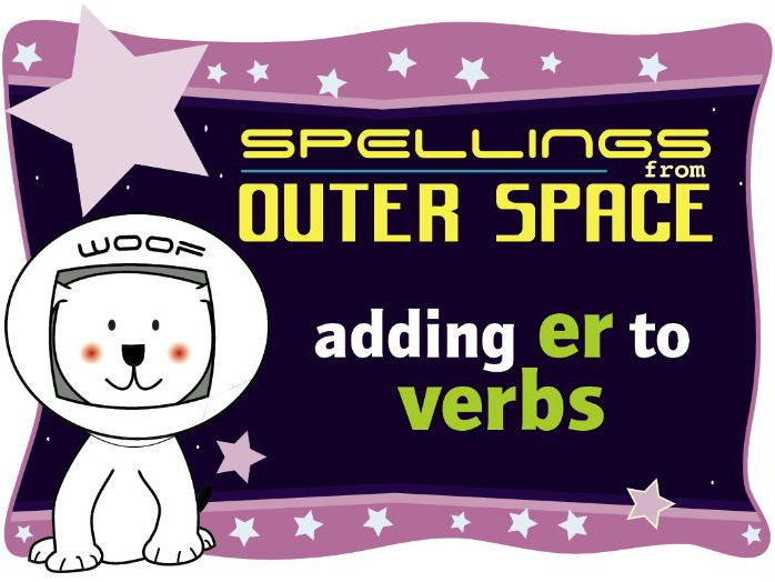 Year 1 Spellings from Outer Space: Adding ER to verbs