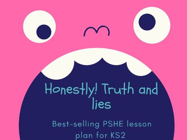 Honesty, truth and lies lesson plan KS2 PSHE