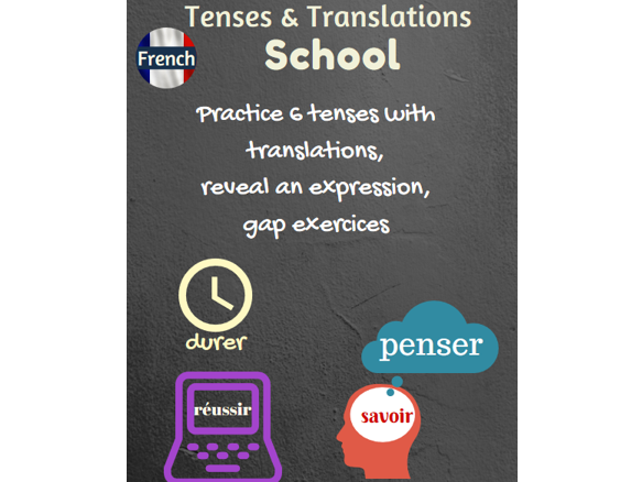Tenses and Translations practice in French with the school topic