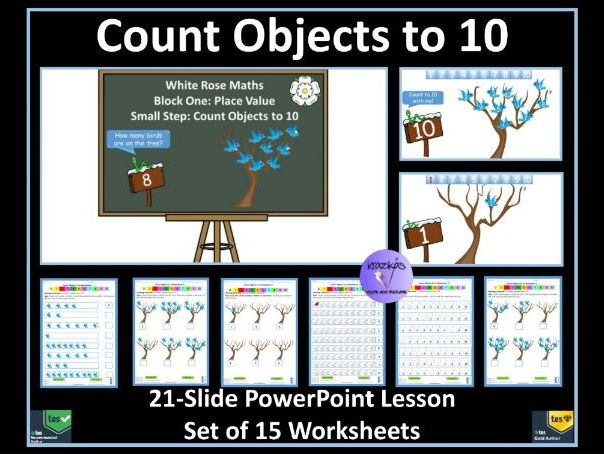 Count Objects to 10: PowerPoint Lesson & 15 Worksheets to Support Delivery of White Rose Maths Yr 1