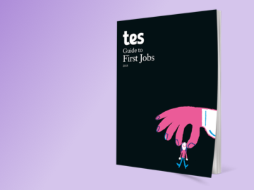 Tes Guide to Getting Your First Job