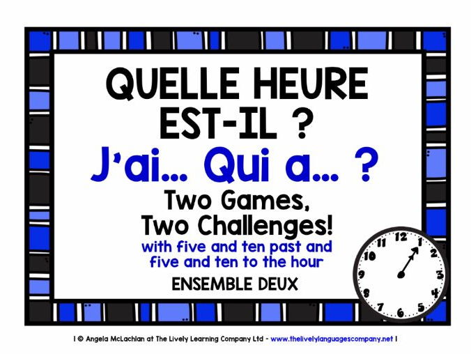 FRENCH TELLING THE TIME (2) - 2 GAMES, 2 CHALLENGES - I HAVE, WHO HAS?