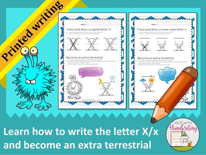 Learn how to write the letter X (Printed style) and become an extra terrestrial