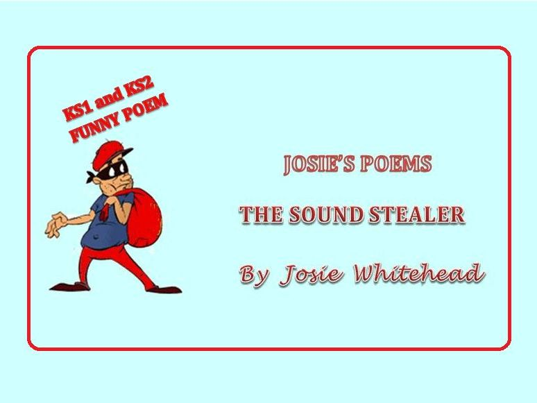 The Sound Stealer - poem by Josie Whitehead - KS1 and KS2