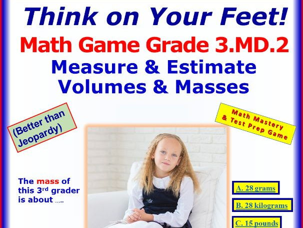 3.MD.2 THINK ON YOUR FEET MATH! Interactive Test Prep Game— Measure & Estimate Volumes & Masses