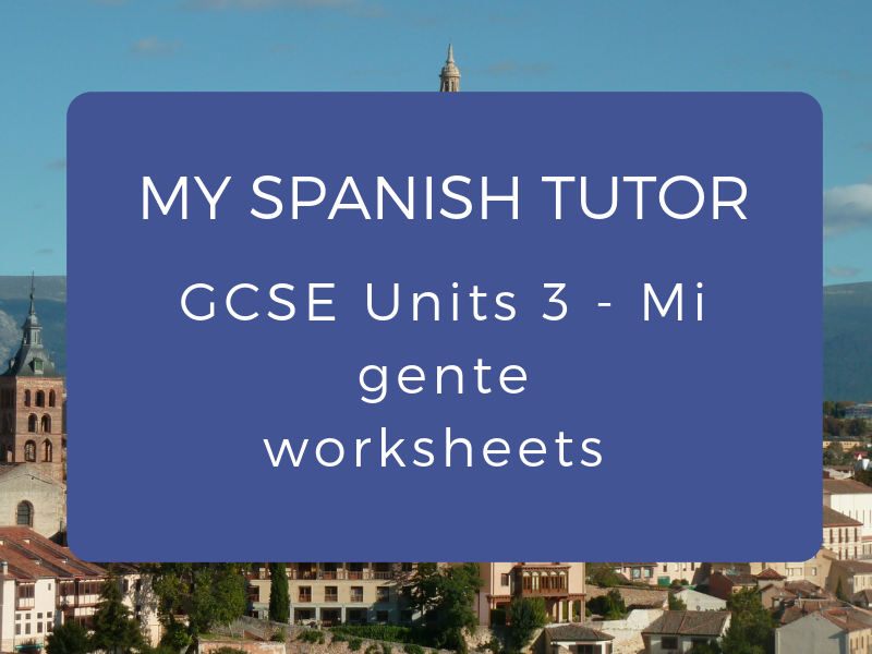 Unit 3 - Mi Gente Worksheets