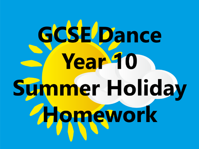 KS4 GCSE Dance Year 10 Summer Holiday Homework