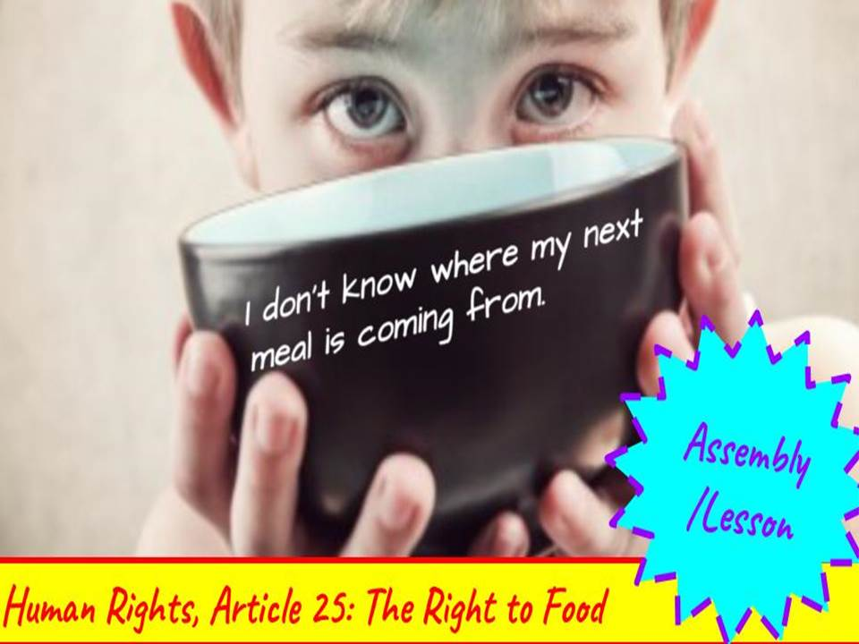 Assembly/Lesson: Human Rights - Do You Know Where Your Next Meal Is Coming From?