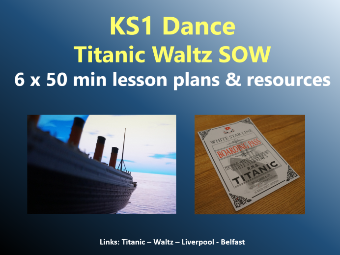 KS1 Dance – Titanic topic – Titanic Waltz SOW