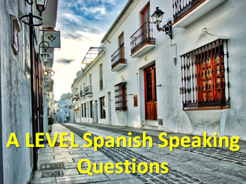 A LEVEL Spanish speaking questions (Year 1 and Year 2)
