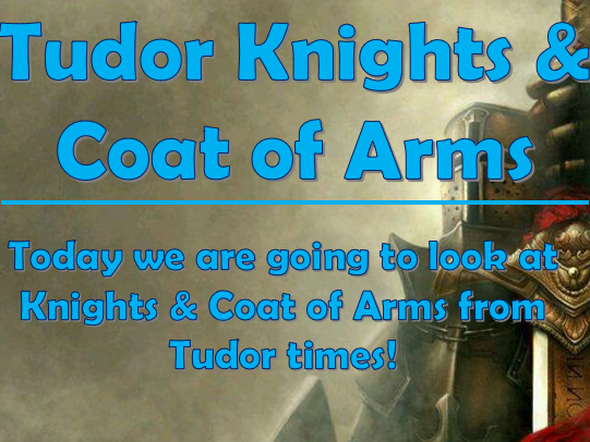 Tudor Knights & Coat of Arms
