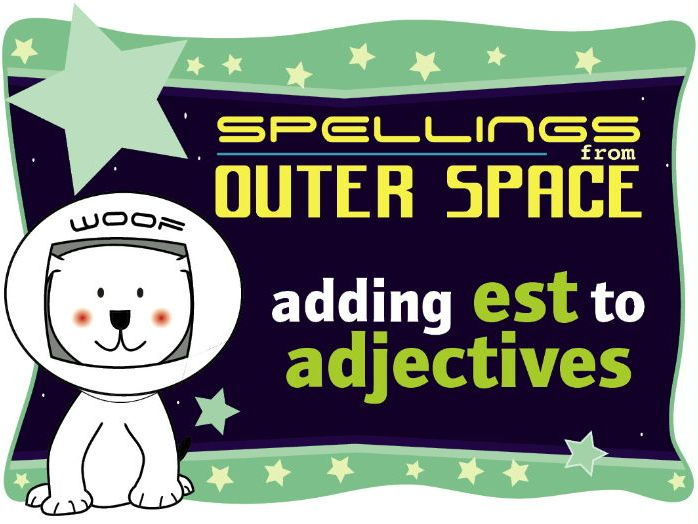 Year 1 Spellings from Outer Space: Adding EST to adjectives