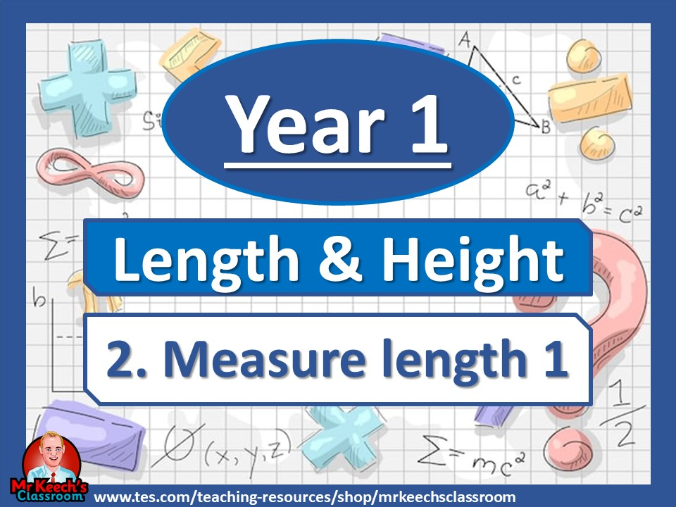 Year 1 - Length and Height - Measure length 1 - White Rose Maths
