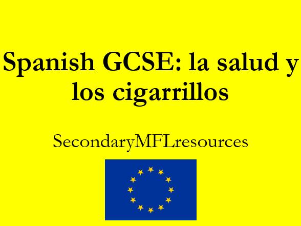 Spanish IGCSE/ GCSE health & smoking: fumar y los cigarrillos reading, grammar and writing