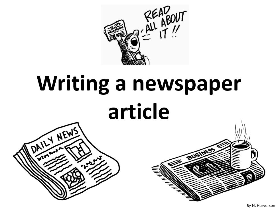 How to write a newspaper article - PowerPoint - year5 year6