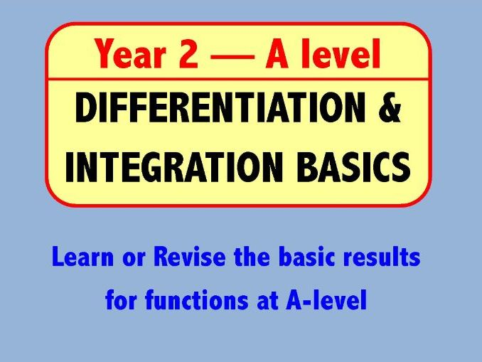 Differentiation and Integration Basics - Year 2 A level