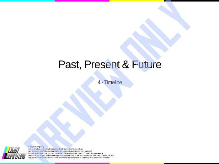 4 - Timeline (Past, Present  & Future Series)